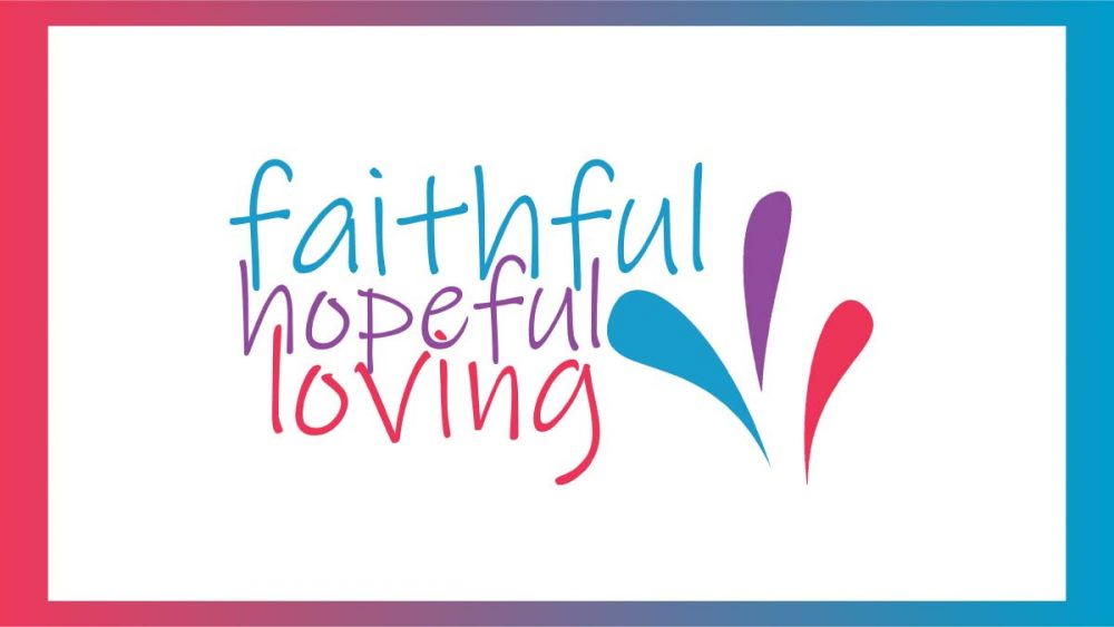 Faithful, Hopeful, Loving Image